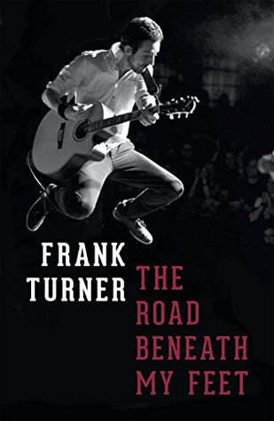 The Road Beneath My Feet by Frank Turner
