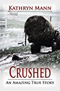 Crushed: An Amazing True Story of Determination and Survival