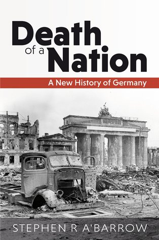 Death of a Nation - A New History of Germany