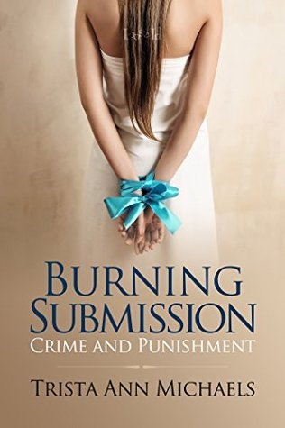 Burning Submission by Trista Ann Michaels