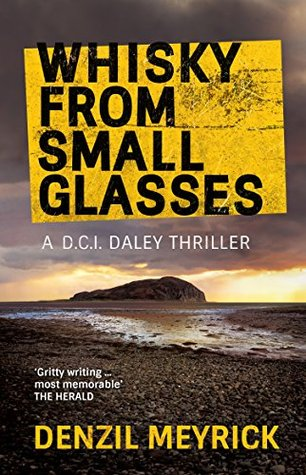Whisky from Small Glasses (DCI Daley, #1)