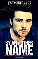 By Any Other Name (Forbidden, #1)