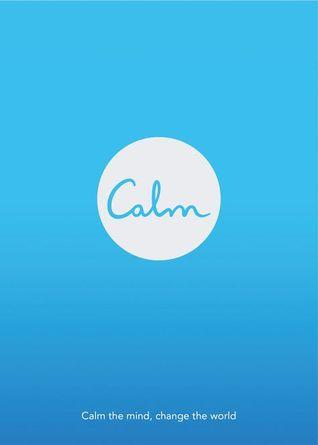 Calm: Calm the Mind. Change the World