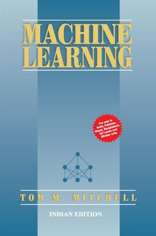 Machine Learning by Tom M  Mitchell