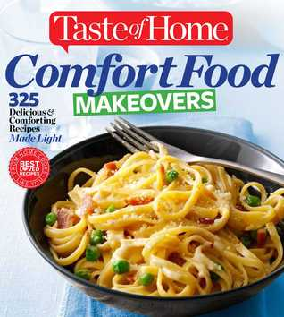 Taste of Home Comfort Food Makeovers: 325 Delicious  Comforting Recipes Made Light