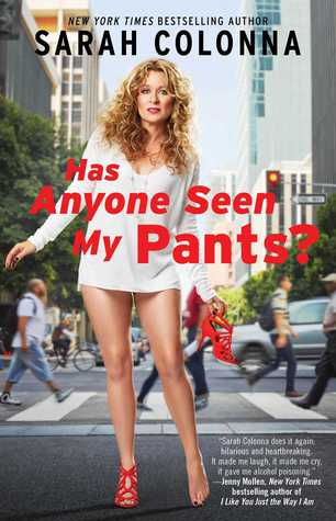 Has Anyone Seen My Pants? by Sarah Colonna