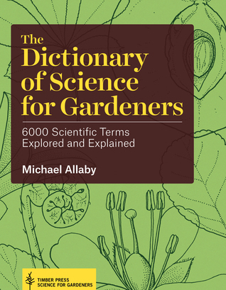 The-dictionary-of-science-for-gardeners-6000-scientific-terms-explored-and-explained