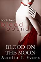 Blood on the Moon (Bloodbound, #4)