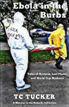 Ebola in the Burbs by T.C. Tucker