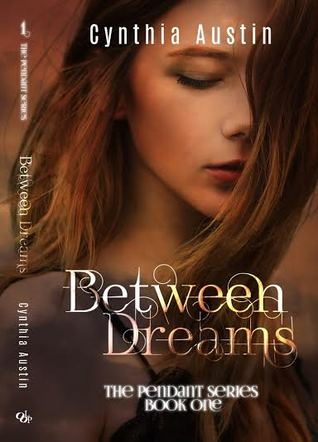 Between Dreams (The Pendant Series, #1)