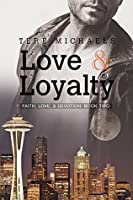 Love & Loyalty (Faith, Love, and Devotion #2)