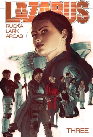 Lazarus, Vol. 3 by Greg Rucka