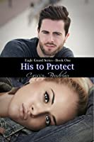 His to Protect (Eagle Guard #1)