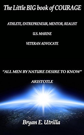 """""""ALL MEN BY NATURE DESIRE TO KNOW"""" ARISTOTLE (Little Big book of Courage 1)"""