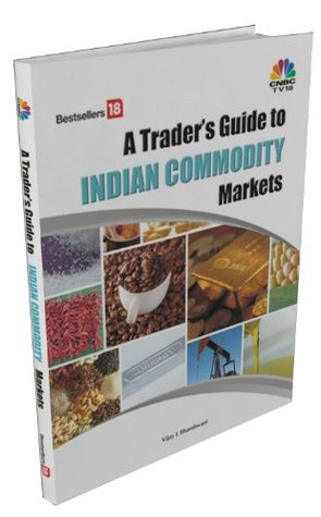 A Trader's Guide to Indian Commodities Market