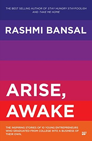 ARISE, AWAKE THE INSPIRING STORIES OF YOUNG ENTREPRENEURS WHO GRADUATED FROM COLLEGE INTO A BUSINESS OF THEIR OWN