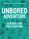 Unbored Adventure: Serious Fun for Everyone