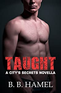 Taught (City's Secrets, #2.5)
