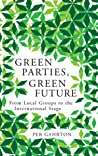 Green Parties, Green Future: From Local Groups to the International Stage