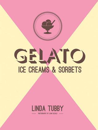 Gelato, Ice Creams  Sorbets by Linda Tubby