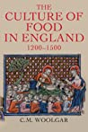 The Culture of Food in England, 1200 - 1500