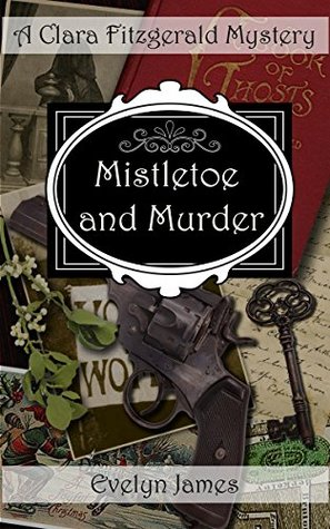 Mistletoe and Murder by Evelyn James