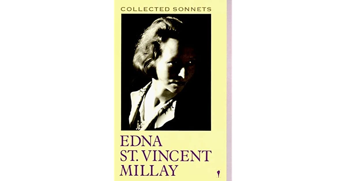 edna millay sonnet analysis Millay, edna st vincent love is not all (sonnet xxx) poetsorg academy of america poets, nd web 12 june 2014 edna st vincent millay poetsorg academy of american poets, nd web 12 june 2014.