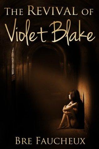 The Revival of Violet Blake (Violet Blake #2): Novella