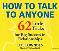 How to talk to anyone 92 little tricks for big success in how to talk to anyone 62 little tricks for big success in relationships fandeluxe Gallery