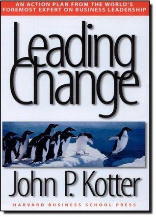Leading Change by John P. Kotter