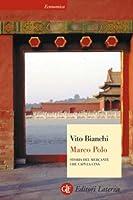 Marco Polo: Storia del mercante che capì la Cina