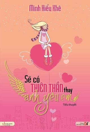 Sẽ có thiên thần thay anh yêu em by Minh Hiểu Khê