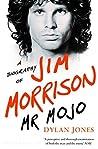 Mr Mojo: A Biography of Jim Morrison