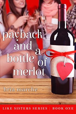 Payback and a Bottle of Merlot (Like Sisters #1)