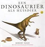 Een dinosaurier als huisdier