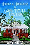 Heroes & Hooligans in Goose Pimple Junction (Goose Pimple Junction Mysteries #2)