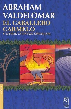 El caballero Carmelo y otros cuentos criollos