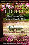 Shaded Light: The Case of the Tactless Trophy Wife (Paul Manziuk & Jacquie Ryan Mysteries #1)