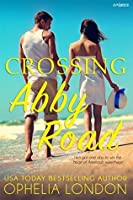 Crossing Abby Road (Abby Road, #2)