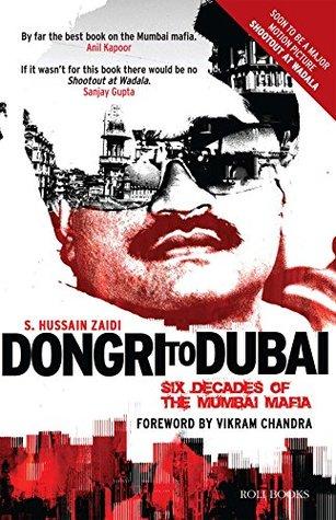 Ebook Dongri To Dubai Six Decades Of The Mumbai Mafia By S Hussain Zaidi