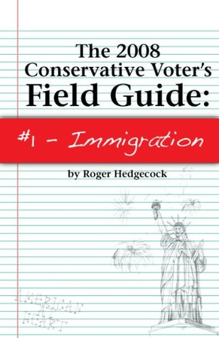 The Conservative Voter's Field Guide...#1 - Immigration