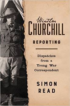 Winston Churchill Reporting  Adventures of a Young War Correspondent