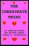 THE CHEAPSKATE TWINS by Donald W. Desaulniers