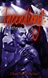 Incendiary by Kathryn C. Kelly