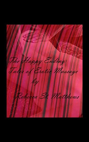 The Happy Ending: Tales of Erotic Massage