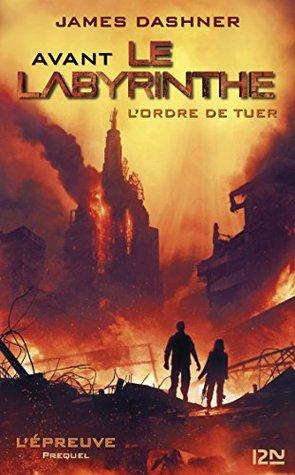 L'ordre de tuer (Avant le Labyrinthe, #4)