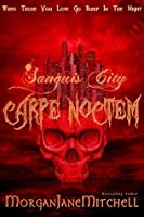 Carpe Noctem (Sanguis City Book 3)
