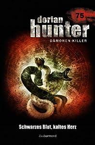 Dorian Hunter 75 - Schwarzes Blut, kaltes Herz