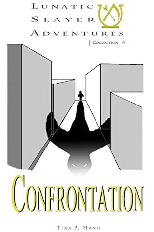 Confrontation (Lunatic Slayer Adventures Book 4)