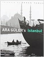Ara Guler's Istanbul: 40 Years of Photographs